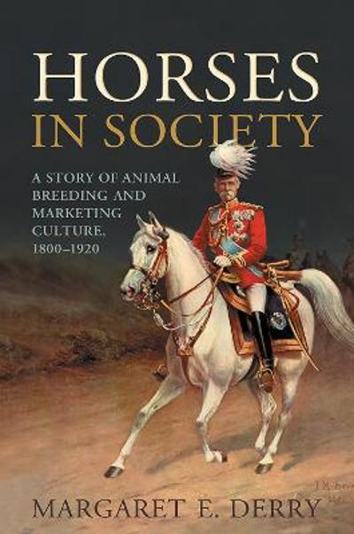 Horses in Society - Margaret Derry