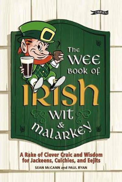 The Wee Book of Irish Wit & Malarkey - Sean McCann