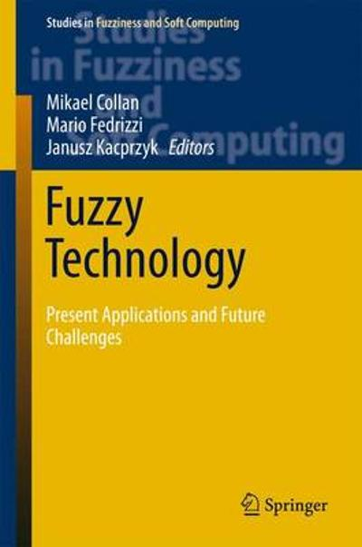 Fuzzy Technology - Mikael Collan