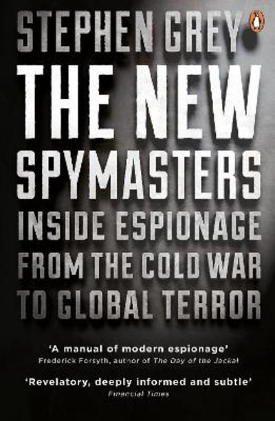 The New Spymasters - Stephen Grey