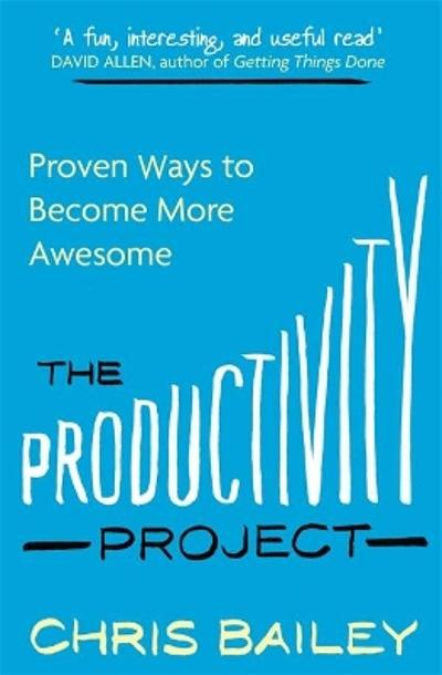 The Productivity Project - Chris Bailey