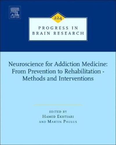 Neuroscience for Addiction Medicine: From Prevention to Rehabilitation - Methods and Interventions - Hamed Ekhtiari