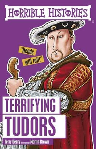 Terrifying Tudors - Terry Deary