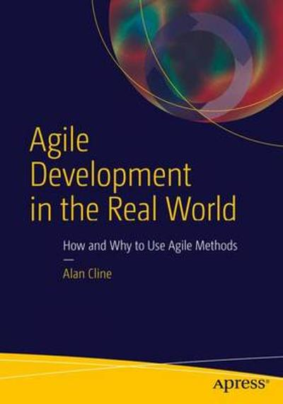 Agile Development in the Real World - Alan Cline