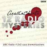 Agatha Christie: Twelve Radio Mysteries - Agatha Christie Andrew Sachs Emilia Fox Full Cast Julia McKenzie Neil Dudgeon Patricia Routledge Rebecca Front Richard Griffiths Tom Hollander