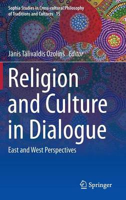 Religion and Culture in Dialogue - Janis Talivaldis Ozolins