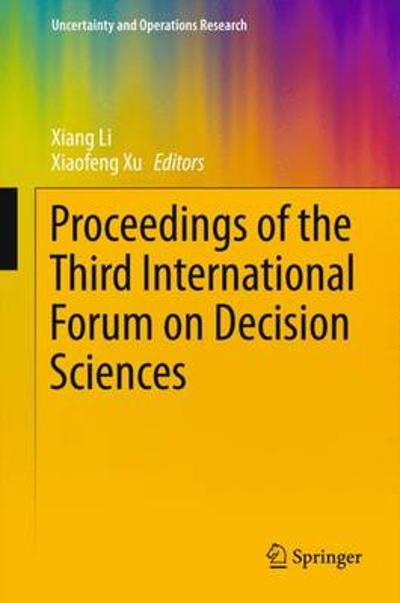 Proceedings of the Third International Forum on Decision Sciences - Xiang Li