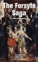 Forsyte Saga - The Complete Edition: The Forsyte Saga + A Modern Comedy + End of the Chapter + On Forsyte 'Change (A Prequel to The Forsyte Saga) - John Galsworthy