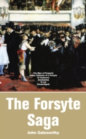 Forsyte Saga: The Man of Property, Indian Summer of a Forsyte, In Chancery, Awakening, To Let (Unabridged) - John Galsworthy