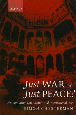Just War or Just Peace? - Simon Chesterman