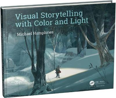 Visual Storytelling with Color and Light - Michael Humphries