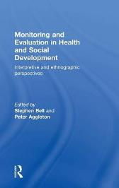 Monitoring and Evaluation in Health and Social Development - Stephen Bell Peter Aggleton
