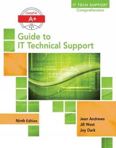 A+ Guide to IT Technical Support (Hardware and Software) - Jean Andrews