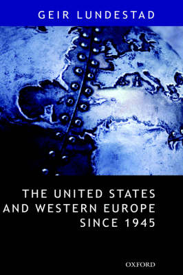 The United States and Western Europe Since 1945 - Geir Lundestad