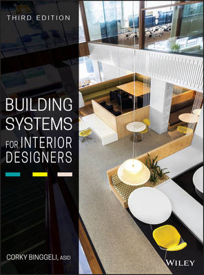 Building Systems for Interior Designers - Corky Binggeli