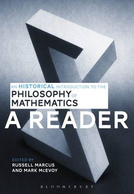 An Historical Introduction to the Philosophy of Mathematics: A Reader - Russell Marcus