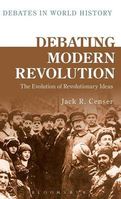 Debating Modern Revolution - Jack R. Censer