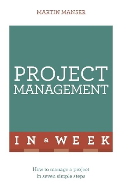 Project Management In A Week - Martin Manser
