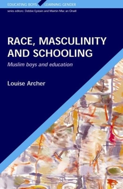 Race, Masculinity and Schooling - Louise Archer