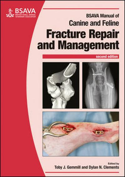 BSAVA Manual of Canine and Feline Fracture Repair and Management - Toby Gemmill