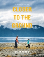 Closer to the Ground - Dylan Tomine
