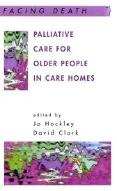 Palliative Care For Older People In Care Homes - Jo Hockley David Clark