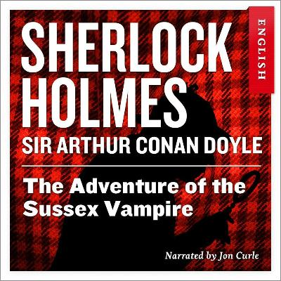 The adventure of the Sussex vampire - Arthur Conan Doyle