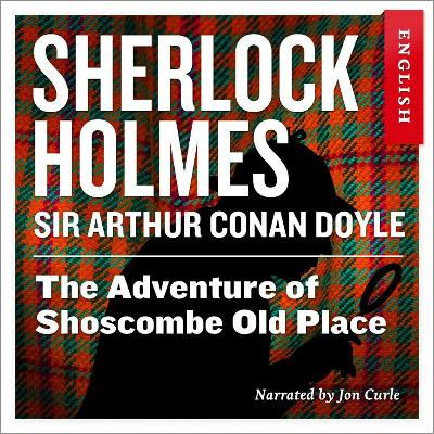 The adventure of Shoscombe old place - Arthur Conan Doyle