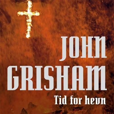 Tid for hevn - John Grisham