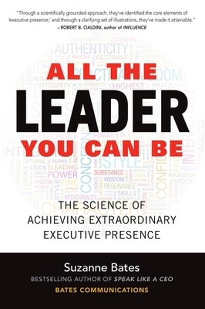 All the Leader You Can Be: The Science of Achieving Extraordinary Executive Presence - Suzanne Bates