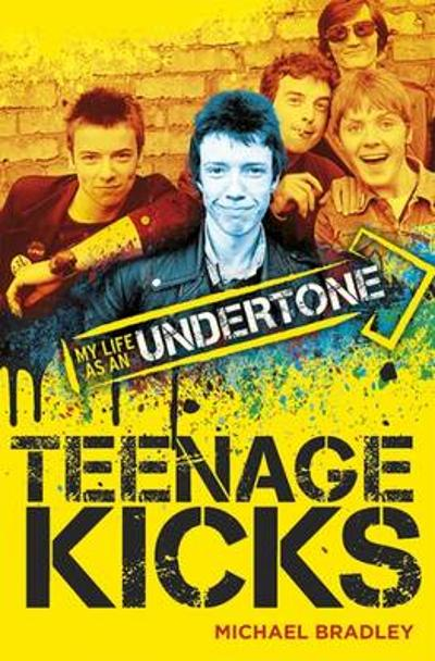 Teenage Kicks - Michael Bradley