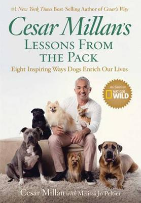Cesar Millan's Lessons From the Pack - Cesar Millan