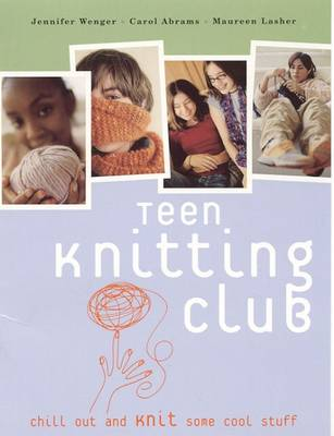 Teen Knitting Club - Jenifer Wenger