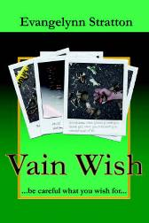 Vain Wish - Evangelynn Stratton