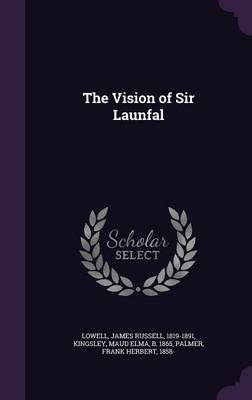The Vision of Sir Launfal - James Russell Lowell
