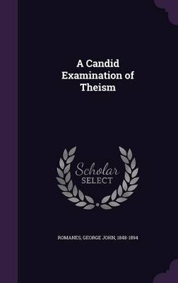 A Candid Examination of Theism - George John Romanes