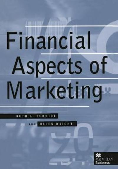 Financial Aspects of Marketing - Ruth A. Schmidt