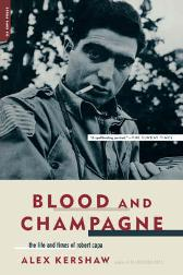 Blood And Champagne - Alex Kershaw