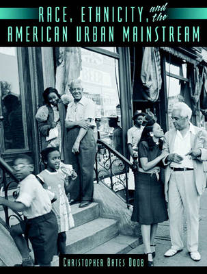 Race, Ethnicity and the American Urban Mainstream - Christopher Bates Doob