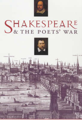 Shakespeare and the Poets' War - James Bednarz