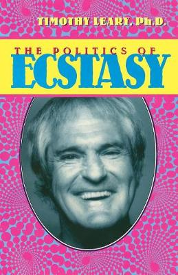 The Politics of Ecstasy - Timothy Leary