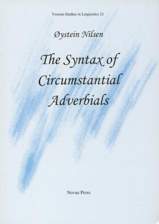 The syntax of circumstantial adverbials - Øystein Nilsen