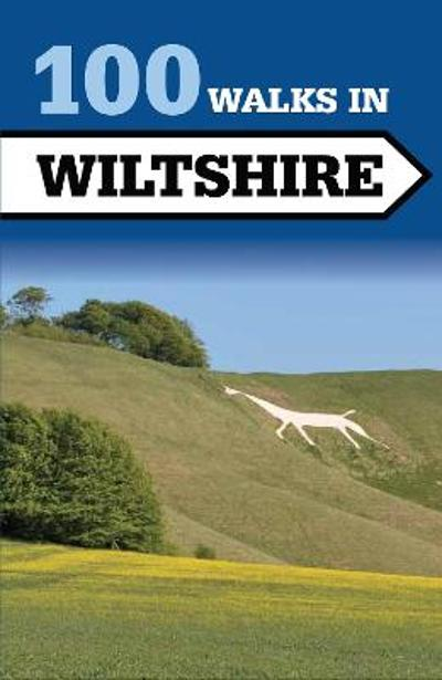 100 Walks in Wiltshire - Tim Jollands