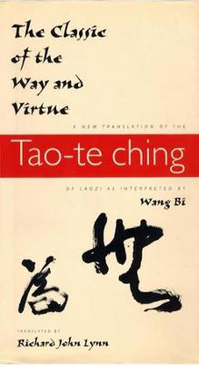 The Classic of the Way and Virtue - Lao zi