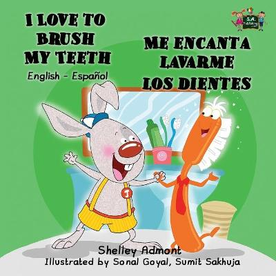 I Love to Brush My Teeth - Me encanta lavarme los dientes - Shelley Admont