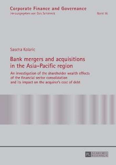 Bank mergers and acquisitions in the Asia-Pacific region - Sascha Kolaric