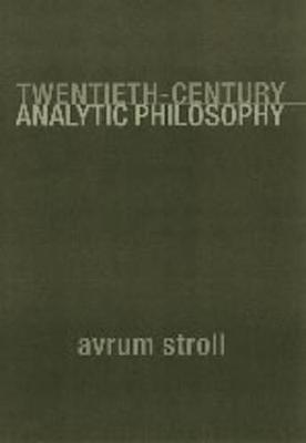 Twentieth-Century Analytic Philosophy - Avrum Stroll
