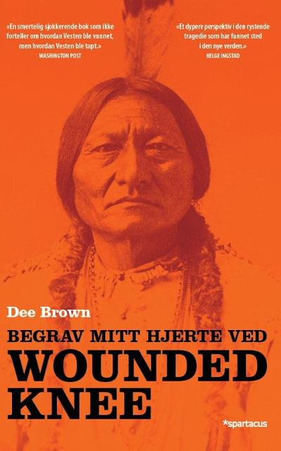 Begrav mitt hjerte ved Wounded Knee - Dee Brown