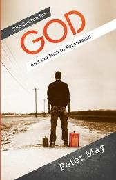 The Search For God and the Path to Persuasion - Peter May