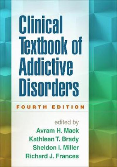 Clinical Textbook of Addictive Disorders, Fourth Edition - Avram H. Mack